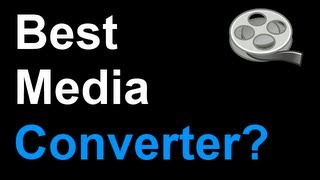 What Is The Best Free Windows Audio / Video Converter In 2013?
