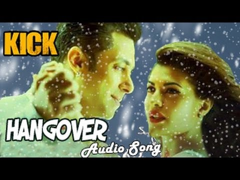 KICK: Hangover Full Audio Song ft. Salman Khan, Jacqueline Fernandez, NOW OUT!