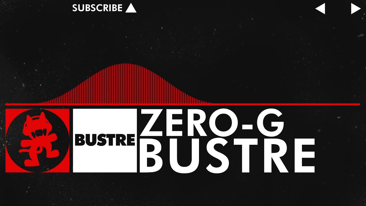 dnb   bustre   zero g monstercat release   new artist