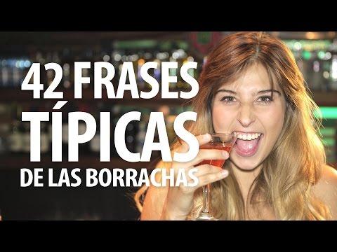 42 Frases Típicas De Las Borrachas