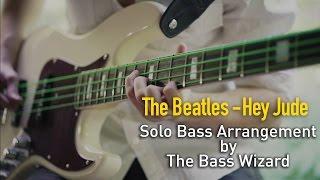 The Beatles - Hey Jude - Solo Bass Arrangement (The Bass Wizard)