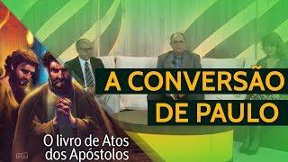 04/08/18 - Lição 05 -  A Conversão de Paulo
