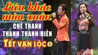 Liên Khúc Mùa Xuân - Chế Phong & Thanh Thanh Hiền | Tết Vạn Lộc 1