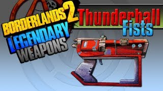 BORDERLANDS 2 *Thunderball Fists* Legendary Weapons