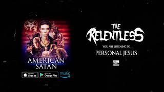THE RELENTLESS - Personal Jesus (American Satan)