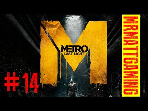 Metro Last Light - Playthrough pt.14