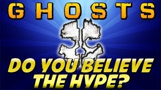 Cod Ghosts: DO YOU BELIEVE THE HYPE? (Call of Duty Ghosts Online)