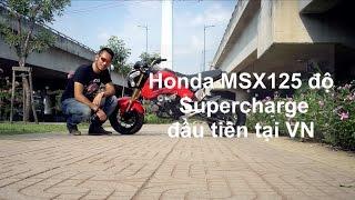 [XEHAY.VN] Dũng Thanh Đa độ MSX125 supercharge đầu tiên tại Việt Nam