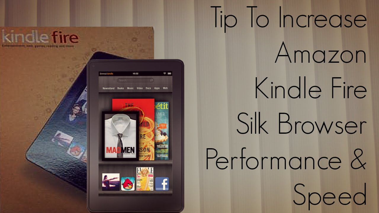 Tip to Increase Amazon Kindle Fire Silk Browser ...