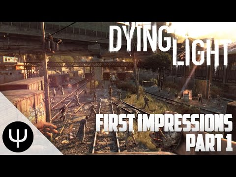 Dying Light — First Impressions — Part 1 — Running Free!