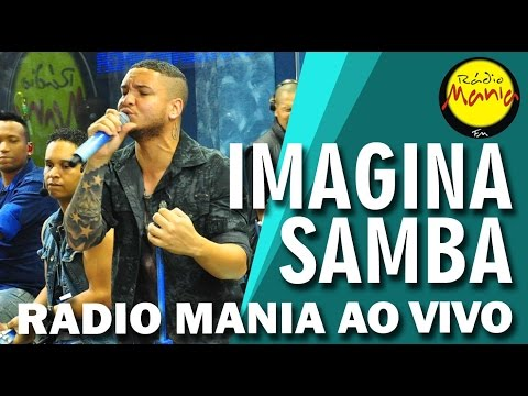 Rádio Mania - Imaginasamba - Não Fui Homem Pra Te Merecer