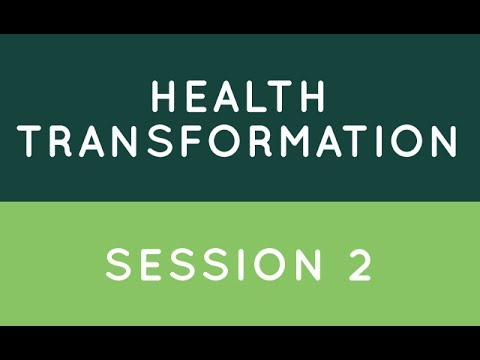 Health Transformation Session 2
