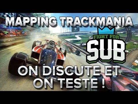 Mapping Trackmania FFS#4 : On discute et on teste