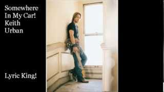 Keith Urban-Somewhere In My Car (Audio/Lyric)