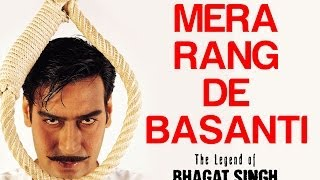 Mera Rang De Basanti The Legend Of Bhagat Singh Sonu