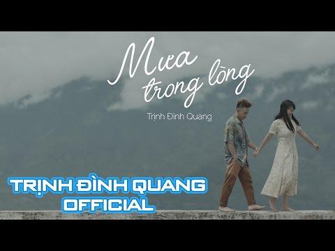 Mưa Trong Lòng - Trịnh Đình Quang (MV 4K) | Nhạc trẻ hay 2016