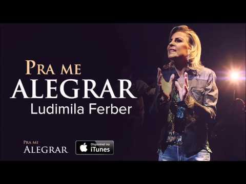 Ludmila Ferber - Pra Me Alegrar (CD Pra Me Alegrar)