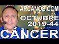 Video Horóscopo Semanal CÁNCER  del 27 Octubre al 2 Noviembre 2019 (Semana 2019-44) (Lectura del Tarot)