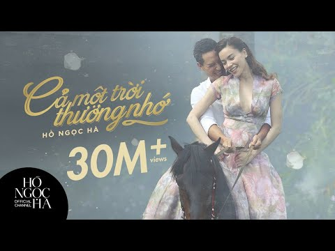 Cả Một Trời Thương Nhớ - Hồ Ngọc Hà (Official Music Video)