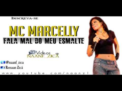 MC Marcelly - Fala Mal do meu Esmalte ♪♫ - Musica Nova 2013