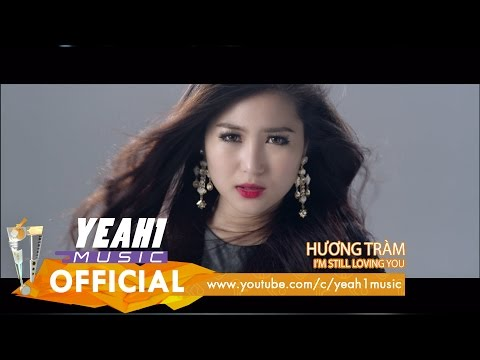 I'm Still Loving You - Hương Tràm (Official Music Video)