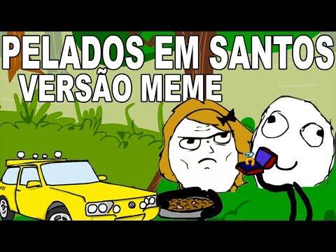 Pelados em Santos (VERSÃO MEME)