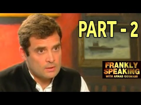 Frankly Speaking with Rahul Gandhi - Part 2