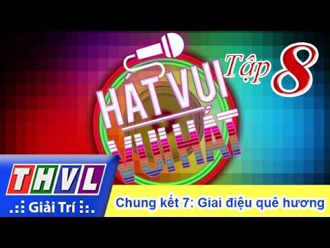 THVL | Hát vui - Vui hát: Tập 8 - Chung kết 7: Giai điệu quê hương