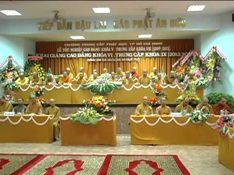 LỄ TỐT NGHIỆP - KHAI GIẢNG TRƯỜNG PHẬT HỌC TP.HCM 2013 (PHẦN 3)