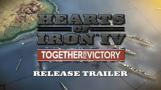 Hearts of Iron IV - Together for Victory Megjelenés Trailer