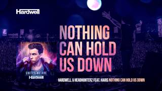 Hardwell & Headhunterz feat. Haris - Nothing Can Hold Us Down (OUT NOW!) #UnitedWeAre