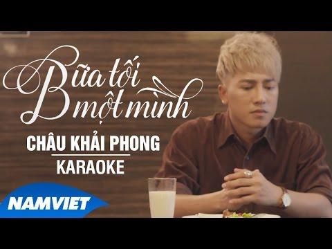 Bữa Tối Một Mình - Châu Khải Phong (Karaoke HD)