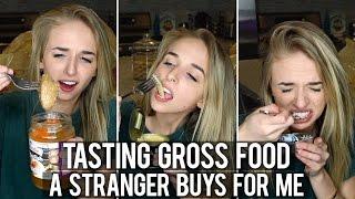 TASTING GROSS FOODS A STRANGER BUYS FOR ME
