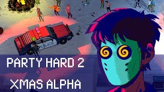 Party Hard 2 - Xmas Alpha Launch Trailer