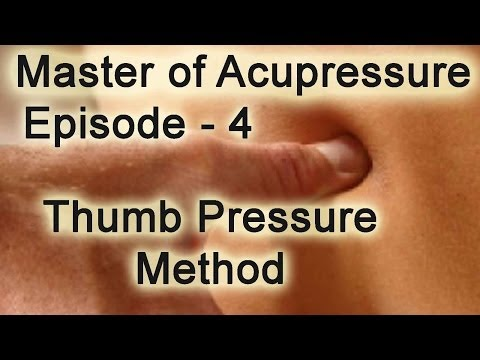 Acupressure Techniques - How to Apply Thumb Pressure
