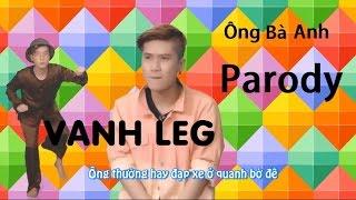 Ông Bà Anh ( Parody ) - LEG