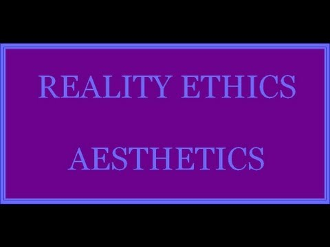 REALITY ETHICS AESTHETICS