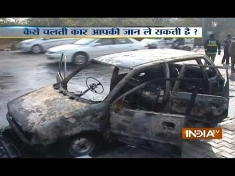 Special Report : Running car catches fire in Delhi,People died