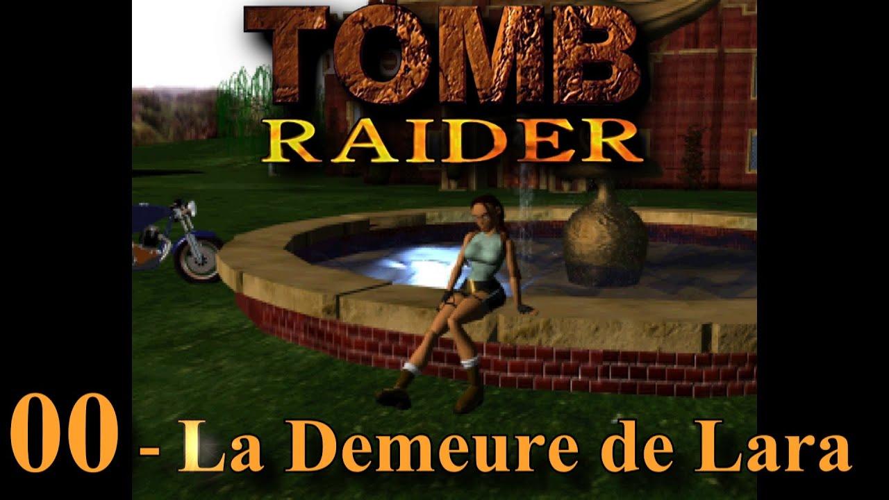 Tomb Raider 1 - 00 - La demeure de Lara [visite guidée] fr