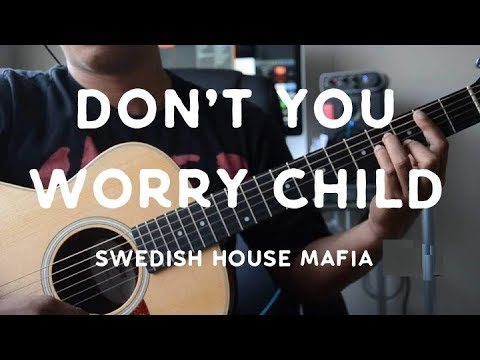 Dont You Worry Child Acoustic Guitar Cover - Swedish House ...