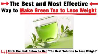 How To Make Green Tea To Lose Weight