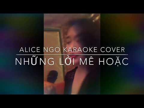 Những lời mê hoặc ( Alice Ngo Cover )