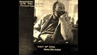 """Tsegaye Gebre-Medhin - """"Abren Zim Inebel/አብረን ዝም እንበል"""""""