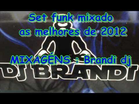 Set funk nacional mixado - as melhores de 2012 ( By Brandi DJ )