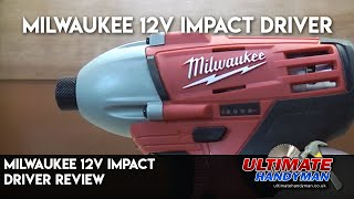 Milwaukee 12v impact driver review