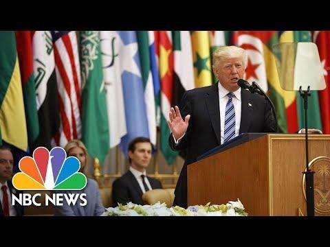 President Donald Trump's Speech On Islam And Extremism From Saudi Arabia (Full) | NBC News