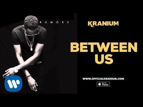 Kranium - Between US ( Official Audio)
