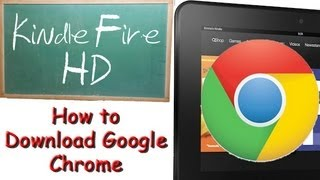 Kindle Fire HD: How To Download Google Chrome (Part 1