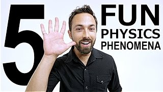 Fun Physics Phenomena