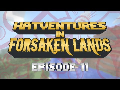 Hatventures in Minecraft - The Forsaken Lands Episode 11